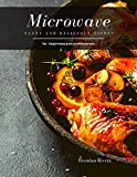 Microwave: Tasty and Delicious dishes (English Edition)