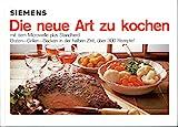 Siemens Die neue Art zu kochen mit dem Mikrowelle plus Herd ... über 300 Rezepte.