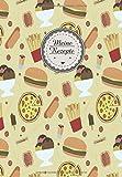 Meine Rezepte: Das Rezeptbuch zum selberschreiben I 100 Seiten für Deine Lieblingsrezepte I DIN A 5 Junk Food Burger Pommes