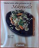 Vielseitig kochen, grillen und backen mit der Mikrowelle. Privileg Kombi-Mikrowelle. Über 50 schnelle Rezepte einfach erklärt.