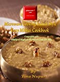 Gizmocooks Microwave Cooking Indian Style - Easy Mithai Cookbook for Whirlpool model 25C Elite (Easy Microwave Mithai Cookbook) (English Edition)